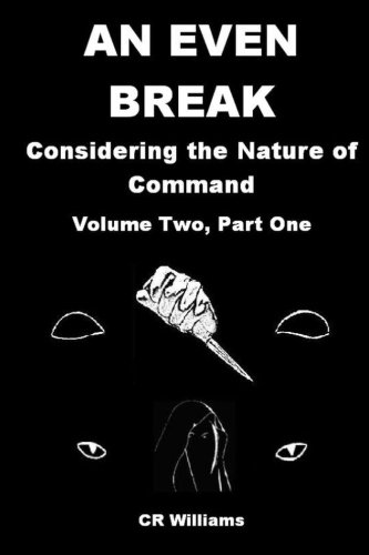 An Even Break 2 Part 1: Concerning the Nature of Command (Volume 2) pdf