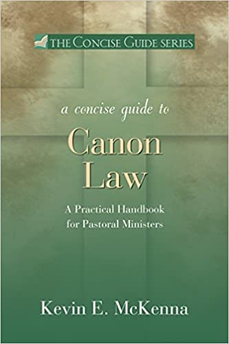 A concise guide to canon law a practical handbook for pastoral a concise guide to canon law a practical handbook for pastoral ministers kevin e mckenna 9780877939344 amazon books fandeluxe Gallery