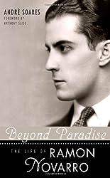 Beyond Paradise: The Life of Ramon Novarro (Hollywood Legends)