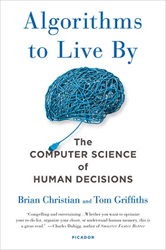 Book : Algorithms To Live By: The Computer Science Of Hum...