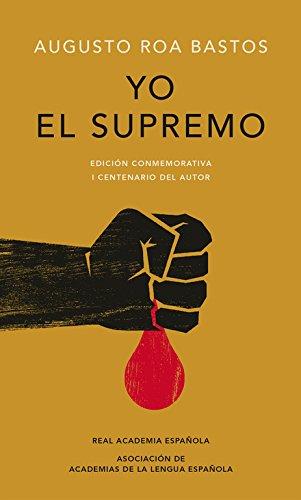Yo el supremo. Edición conmemorativa/ I the Supreme. Commemorative Edition (Spanish Edition)