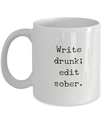 Writer Mug - Write Drunk Edit Sober - Quality Writer Gift