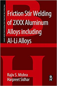 Book Friction Stir Welding of 2XXX Aluminum Alloys including Al-Li Alloys (Friction Stir Welding and Processing)