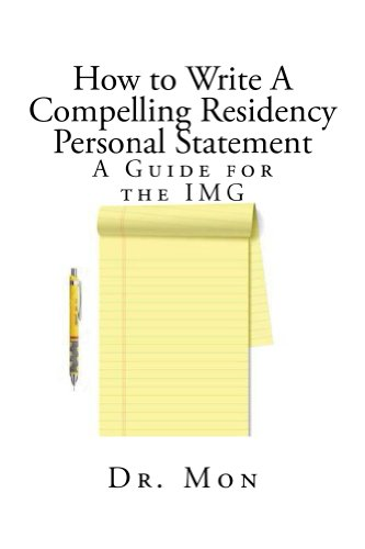 How to Write A Compelling Residency Personal Statement: A Guide for the IMG