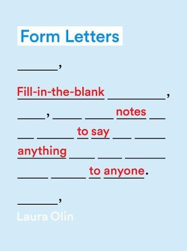 Form Letters Fill In The Blank Notes To Say Anything Anyone Laura Olin 9781419722189 Amazon Books
