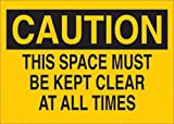Brady 7'' X 10'' X .035'' Black On Yellow B-555 Aluminum Caution Sign''THIS SPACE MUST BE KEPT CLEAR AT ALL TIMES''