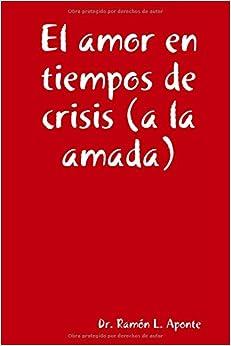 Book El amor en tiempos de crisis (a la amada)