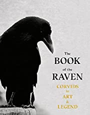 The Book of Raven: Corvids in Art and Legend