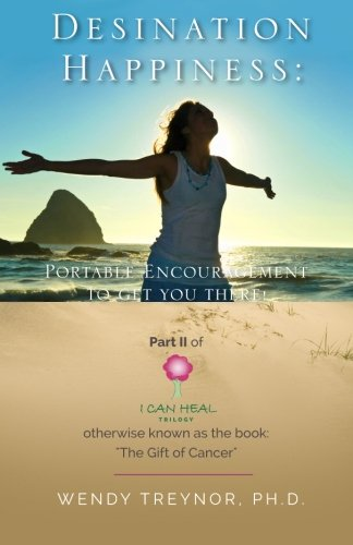 Read Online Destination Happiness: Portable Encouragement to Get You There! (I Can Heal) (Volume 2) PDF