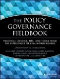 img - for Mike Conduff: The Policy Governance Fieldbook : Practical Lessons, Tips, and Tools from the Experiences of Real-World Boards (Paperback); 1999 Edition book / textbook / text book