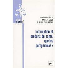 Information et produits de santé, quelles perspectives ? (Droit et santé) (French Edition)