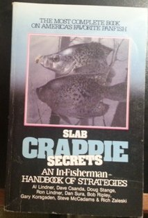 Slab Crappie Secrets : An In-Fisherman Handbook of Strategies