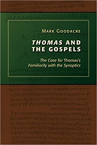 Thomas and the Gospels: The Case for Thomas's Familiarity with the Synoptics