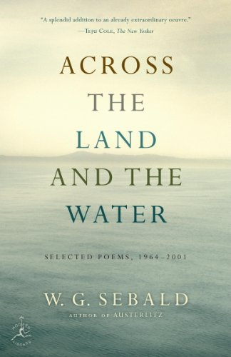 Across the Land and the Water: Selected Poems, 1964-2001 (Modern - Waters Wg