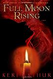 Full Moon Rising (Riley Jensen, Guardian, Book 1): A Riley Jenson Guardian Novel