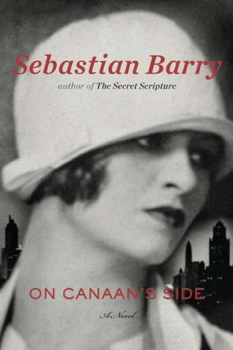 By Sebastian Barry:On Canaan's Side [Hardcover]