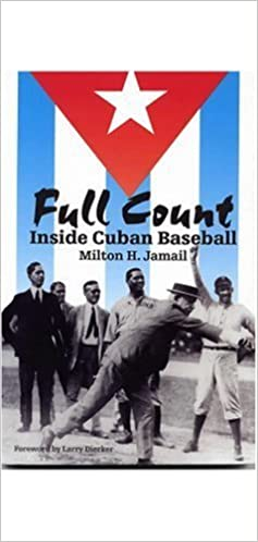 Full Count: Inside Cuban Baseball (Writing Baseball) by Professor Milton H. Jamail Ph.D. (2002-10-01)