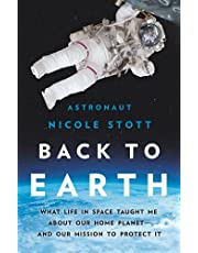 Back to Earth: What Life in Space Taught Me About Our Home Planet―And Our Mission to Protect It