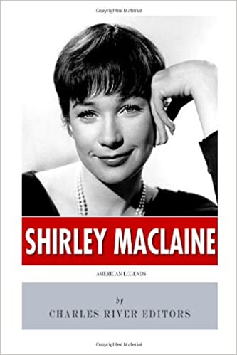 Book American Legends: The Life of Shirley MacLaine