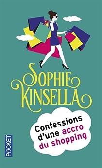 Confessions d'une accro du shopping par Kinsella