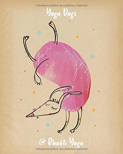 Yoga Dogs @ Bhakti Yoga: Yogabuch, Ideenbuch, Tagebuch oder ...