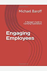 Engaging Employees: A Manager's Guide to Clarifying Expectations Paperback