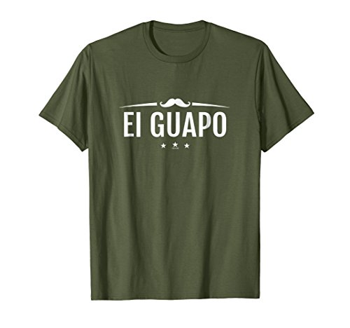Mens El Guapo T-Shirt | Handsome Funny Spanish Tee III Medium (Amigo Olive)