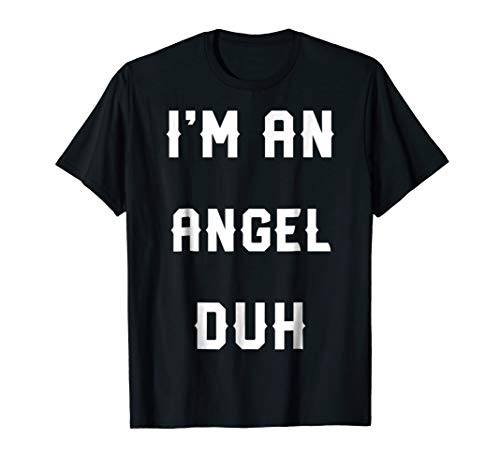 Halloween Easy Angel Costume Shirts, I'm An Angel Duh