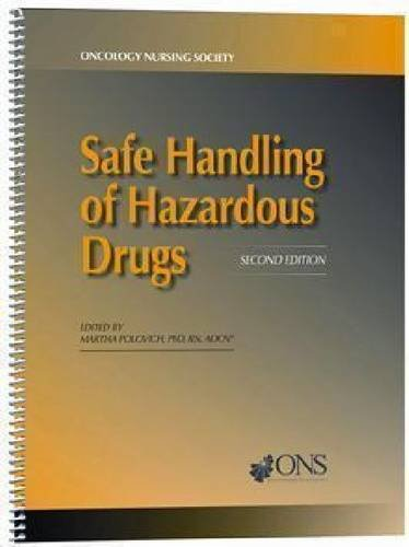 Safe Handling of Hazardous Drugs by Martha Polovich