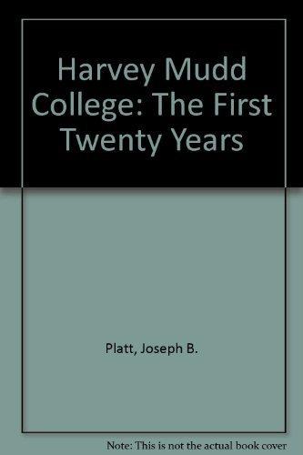 Harvey Mudd College: The First Twenty Years by Platt, Joseph B. (1994) Hardcover