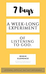 7 Days: A Week-Long Experiment of Listening to God