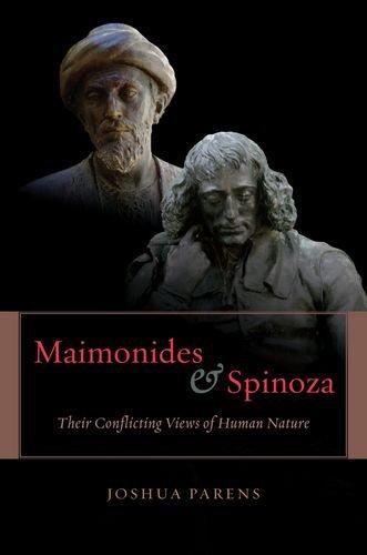 Maimonides and Spinoza: Their Conflicting Views of Human Nature pdf epub