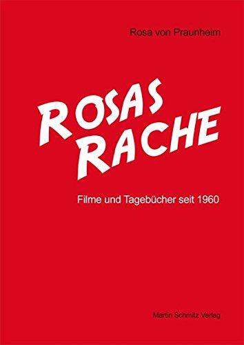 Rosas Rache: Filme und Tagebücher seit 1960 Gebundenes Buch – 6. Juli 2009 Rosa von Praunheim Schmitz Martin 3927795488