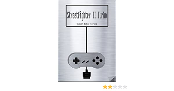Street Fighter Ii Turbo Hyper Fighting Silver Guide For Super