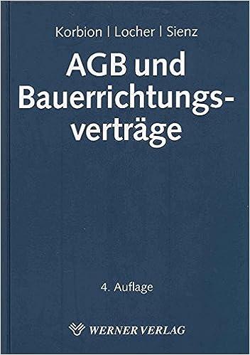 Das Recht der AGB und Bauerrichtungsvertrage