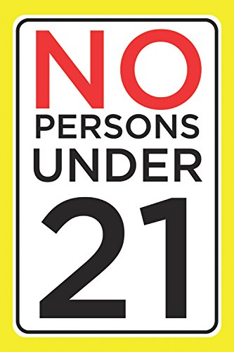 No Persons Under 21 Print Business Store Front Check ID Legal Poster Customer Notice Wall Window Sign - Aluminum Metal
