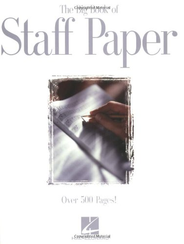 The Big Book of Staff Paper (Big Sheets Of Paper)