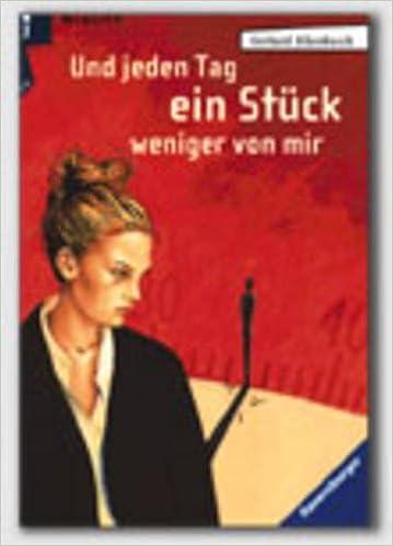 Eikenbusch - Dtv Junior: Und Jeden Tag Ein Stu>ck Weniger Von Mir