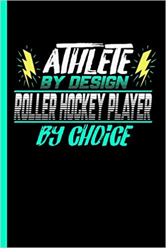 Epub Gratis Athlete By Design Roller Hockey Player By Choice: Notebook & Journal Or Diary For Roller Skates Sports Lovers - Take Your Notes Or Gift It To Buddies, Graph Paper