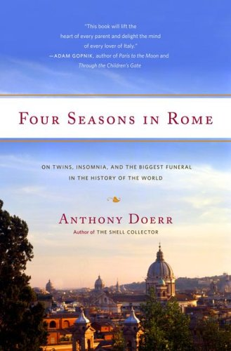 Download Four Seasons in Rome: On Twins, Insomnia, and the Biggest Funeral in the History of the World pdf