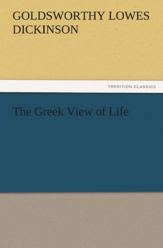 The Greek View of Life (TREDITION CLASSICS)