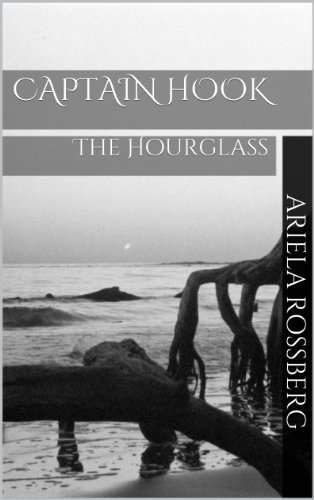 CAPTAIN HOOK: The Hourglass (A World Without Clocks Book 1)
