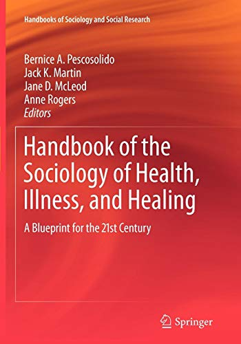 Handbook of the Sociology of Health, Illness, and Healing: A Blueprint for the 21st Century (Handbooks of Sociology and Social Research) (Sociology Health Illness)