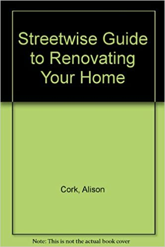 Streetwise Guide to Renovating Your Home