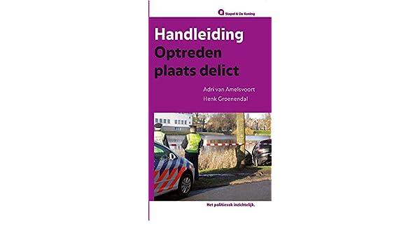 Handleiding optreden plaats delict Stapel & De Koning ...