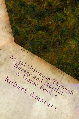 Social Criticism Through Horace and Martial: A Tiered Reader (Volume - Platform Tiered