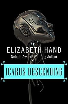 Icarus Descending (The Winterlong Trilogy Book 3) by [Hand, Elizabeth]