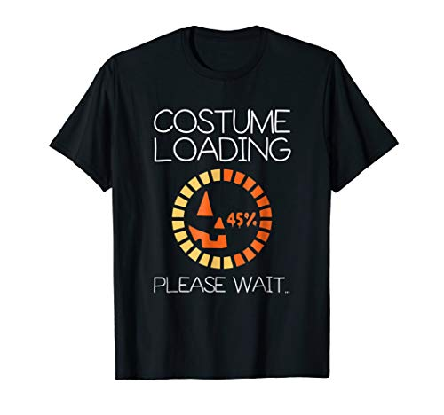 Costume Loading Please Wait Halloween Nerd Gift T-Shirt