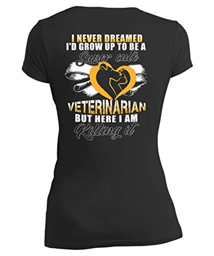 I Am Killing It Women's V-Neck Tee, I'd Grow Up to Be A Cute Veterinarian T Shirt-Women V-Neck (M, Black)]()
