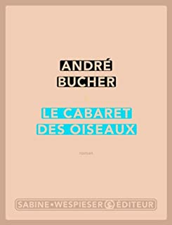 Le cabaret des Oiseaux : roman